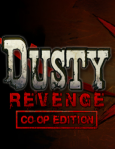 Dusty Revenge: Co-Op Edition / PC