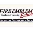 Fire Emblem Echoes: Shadows of Valentia - Rise of the Deliverance Pack / Nintendo 3DS